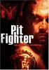 Pit Fighter (2005)