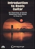 Introduction to Roots Guitar (With Book) (W/Book)